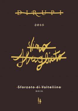 Dirupi Vino Sbagliato Sforzato di Valtellina  DOCG 2015